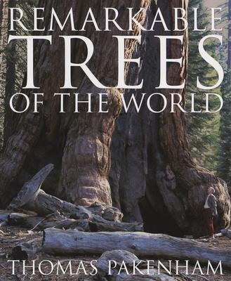 Remarkable Trees of the World - Pakenham, Thomas (Text by)