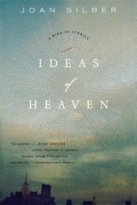 Ideas of Heaven: A Ring of Stories - Silber, Joan