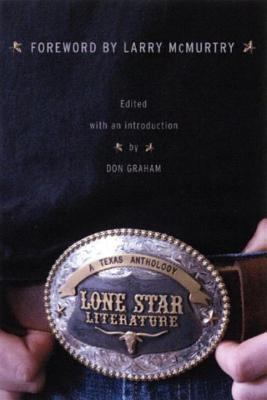 Lone Star Literature: From the Red River to the Rio Grande - Graham, Don, Ph.D. (Editor)