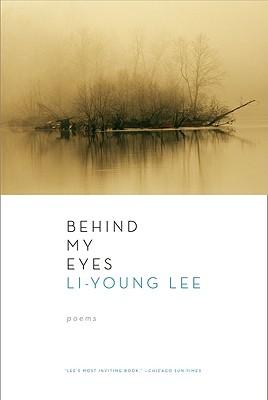 Behind My Eyes - Lee, Li-Young