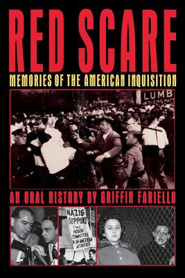 Red Scare: Memories of the American Inquisition: An Oral History - Fariello, Griffin