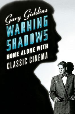 Warning Shadows: Home Alone with Classic Cinema - Giddins, Gary