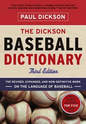 The Dickson Baseball Dictionary - Dickson, Paul, Mr., and McAfee, Skip (Editor)