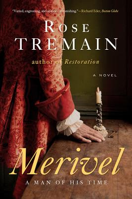 Merivel: A Man of His Time - Tremain, Rose