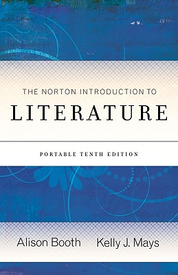 The Norton Introduction to Literature - Booth, Alison (Editor), and Mays, Kelly J (Editor)