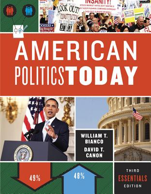 American Politics Today - Bianco, William T, and Canon, David T