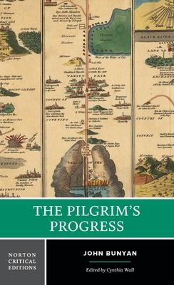 The Pilgrim's Progress - Bunyan, John, and Wall, Cynthia, Professor (Editor)
