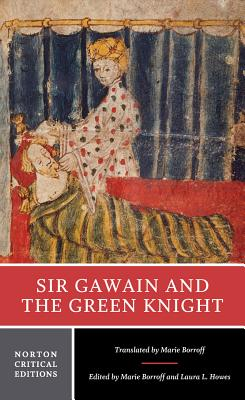 Sir Gawain and the Green Knight - Borroff, Marie, Professor (Translated by), and Howes, Laura L (Editor)