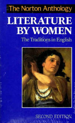 The Norton Anthology of Literature by Women: The Traditions in English - Gilbert, Sandra M, Professor (Editor), and Gubar, Susan, Professor (Editor)