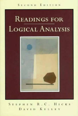 Readings for Logical Analysis - Hicks, Stephen R C, and Kelley, David