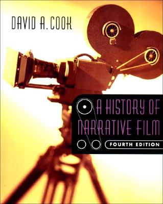 A History of Narrative Film - Cook, David A