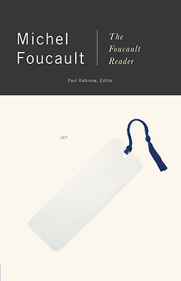 The Foucault Reader - Foucault, Michel, and Rabinow, Paul (Editor)