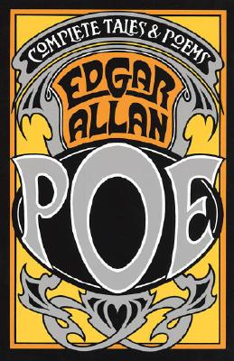 The Complete Tales and Poems of Edgar Allan Poe - Poe, Edgar Allan