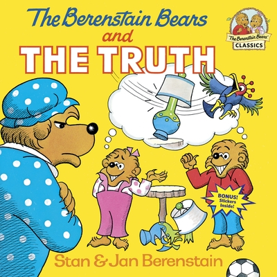 The Berenstain Bears and the Truth - Berenstain, Stan, and Berenstain, Jan