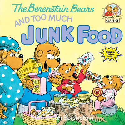 The Berenstain Bears and Too Much Junk Food - Berenstain, Stan, and Lerner, Sharon (Editor), and Berenstain, Jan