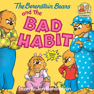 The Berenstain Bears and the Bad Habit - Berenstain, Stan, and Berenstain, Jan