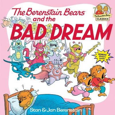 The Berenstain Bears and the Bad Dream - Berenstain, Stan, and Berenstain, Jan