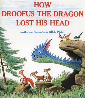 How Droofus the Dragon Lost His Head - Peet, Bill, and Smith, Joseph A