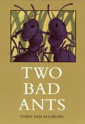 Two Bad Ants - Van Allsburg, Chris