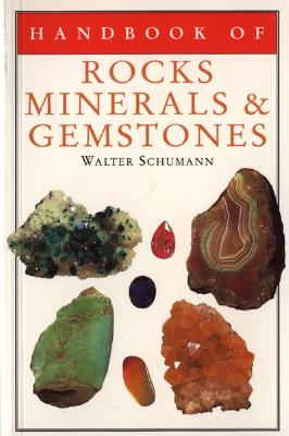 Handbook of Rocks, Minerals, and Gemstones - Schumann, Walter, and Bradshaw, R (Translated by)