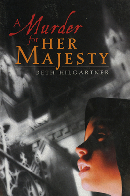 A Murder for Her Majesty - Hilgartner, Beth