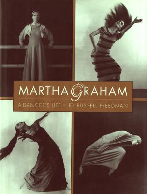Martha Graham: A Dancer's Life - Freedman, Russell