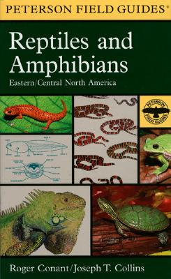 A Field Guide to Reptiles and Amphibians: Eastern and Central North America - Conant, Roger, and Mariner Books, and Collins, Joseph T