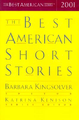 The Best American Short Stories 2001 - Kingsolver, Barbara, and Kenison, Katrina