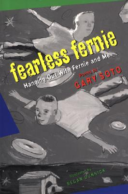 Fearless Fernie: Hanging Out with Fernie and Me - Soto, Gary