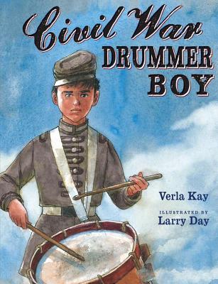 Civil War Drummer Boy - Kay, Verla