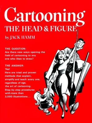 Cartooning the Head & Figure - Hamm, Jack