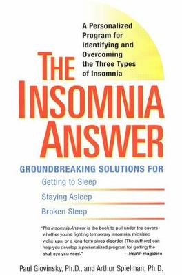 The Insomnia Answer: A Personalized Program for Identifying and Overcoming the Three Types of Insomnia - Glovinsky, Paul, and Spielman, Art