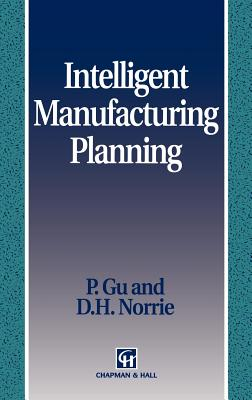 Intelligent Manufacturing Planning - Gu, Peihua, and Norrie, D H