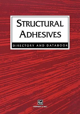 Structural Adhesives Directory and Databook - Chapman, and Hussey, Bob, and Chapman & Hall