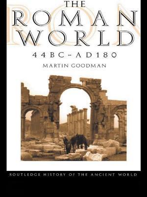 The Roman World 44 BC Ad 180 - Goodman, Martin