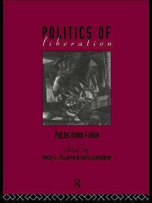 The Politics of Liberation: Paths from Freire - McLaren, Peter, and McLaren & Lankshear, & Lankshear, and Lankshear, Colin (Editor)