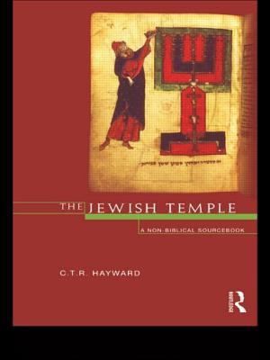 The Jewish Temple: A Non-Biblical Sourcebook - Hayward, Robert, and Hayward, C T (Editor)