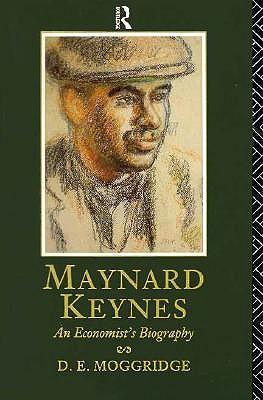 Maynard Keynes: An Economist's Biography - Moggridge, Donald E