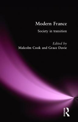 Modern France: Society in Transition - Cook, Malcolm (Editor), and Davie, Grace, Dr. (Editor)