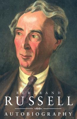 The Autobiography of Bertrand Russell - Russell, Bertrand, Earl