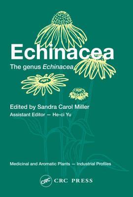 Echinacea - Yu, He-CI (Editor), and Miller, Sandra Carol (Editor)