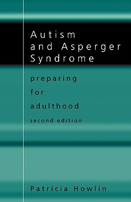 Autism and Asperger Syndrome: Preparing for Adulthood - Howlin, Patricia, Professor