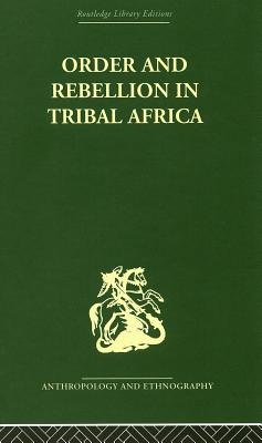 Order and Rebellion in Tribal Africa - Gluckman, Max