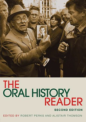 The Oral History Reader - Perks, Robert, and Thomson, Alistair
