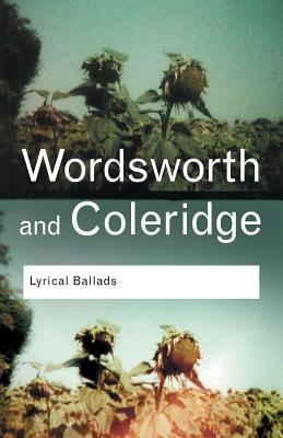 Lyrical Ballads - Wordsworth, William, and Coleridge, Samuel Taylor, and Roe, Nicholas (Introduction by)