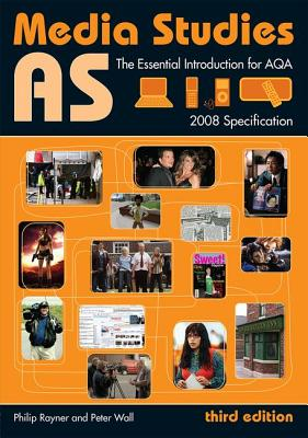 As Media Studies: The Essential Introduction for Aqa - Rayner Philip, and Rayner, Philip, and Wall, Peter