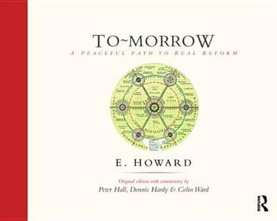 To-Morrow: A Peaceful Path to Real Reform - Hardy, Dennis, and Hall, Peter, Sir, and Howard, E.