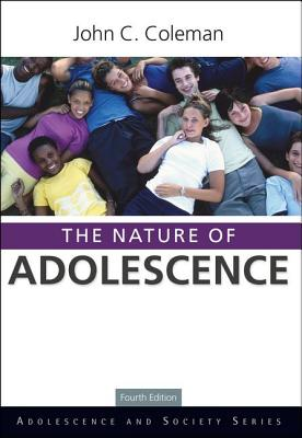 The Nature of Adolescence - Coleman, John C.