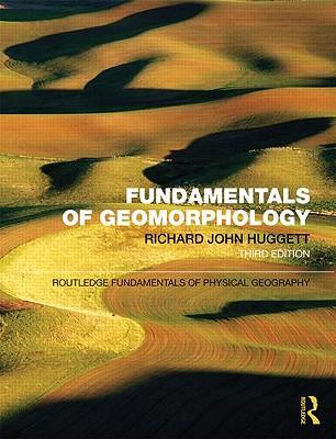 Fundamentals of Geomorphology - Huggett, Richard John