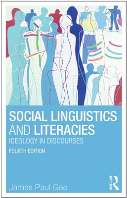Social Linguistics and Literacies: Ideology in Discourses - Gee, James Paul